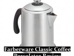 Farberware Classic Coffee Percolator Review