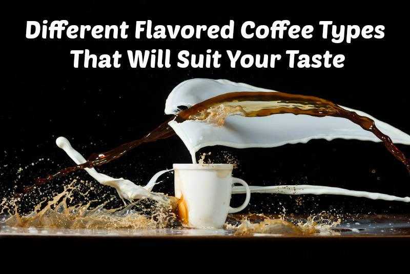 Flavored Coffee Types