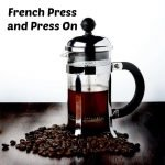 french-press-and-press-on