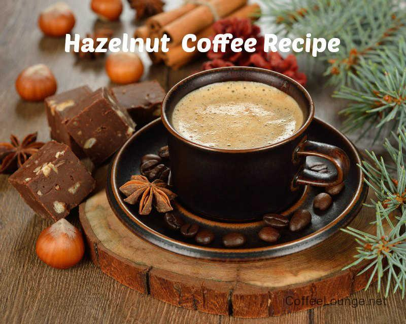 Hazelnut Coffee Recipe