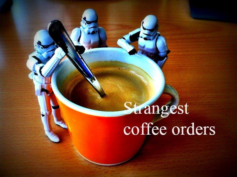 Strangest coffee orders
