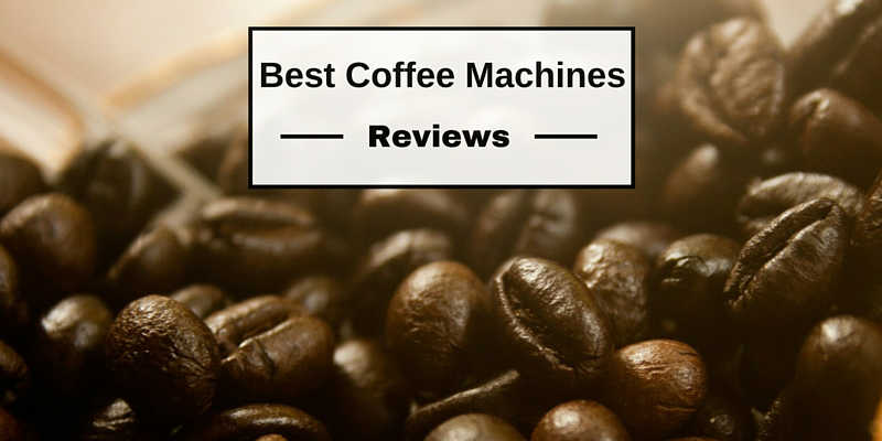 Best Coffee Machines Reviews