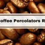 Best Coffee Percolators Reviews 2016