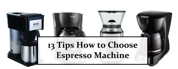 13 Tips How to Choose Espresso Machine
