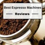 Best Espresso Machines Reviews