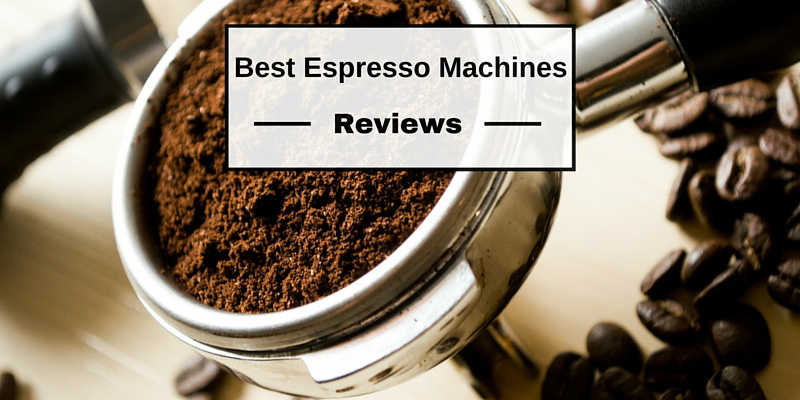 Best Espresso Machines Reviews 2019