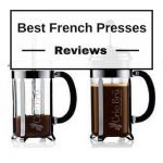 Best French Press Coffee Makers Reviews 2017