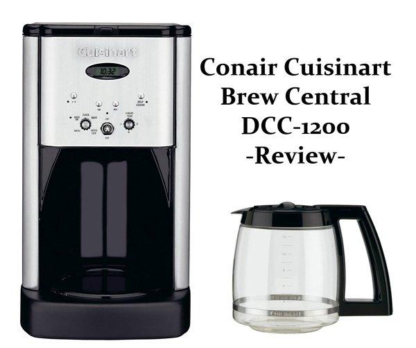 Conair cuisinart brew central dcc 1200 review for Cuisinart dcc 1200