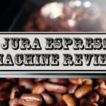 Jura Espresso Machine Reviews