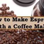 How to Make Espresso with a Coffee Maker