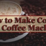 How to Make Coffee in a Coffee Machine