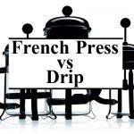 french-press-vs-drip