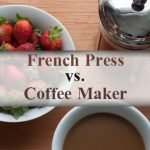 French Press versus Coffee Maker