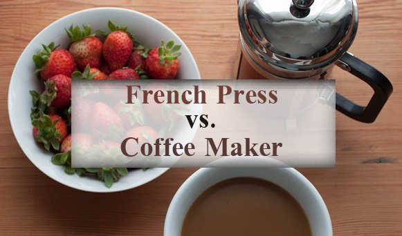 French Press versus Coffee Maker
