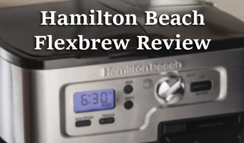 Hamilton Beach Flexbrew Review Coffee Lounge