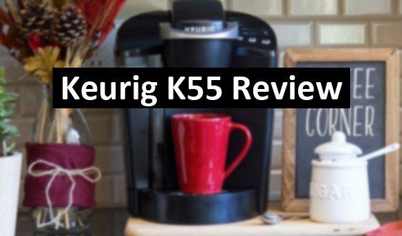 Keurig K55 Review
