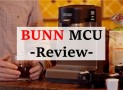 BUNN MCU Review