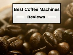 Best Coffee Machines Reviews 2017