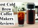 Best Cold Brew Coffee Makers Reviews