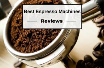 Best Espresso Machines Reviews 2018