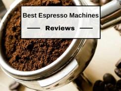 Best Espresso Machines Reviews 2021