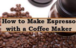 How to Make Espresso with a Coffee Maker