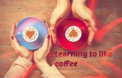 Learning To Like Coffee